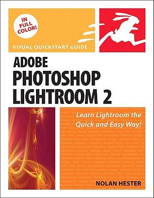 Adobe Photoshop Lightroom 2 - Hester, Nolan