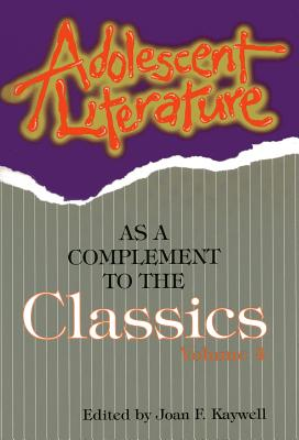 Adolescent Literature as a Complement to the Classics - Kaywell, Joan F. (Editor)