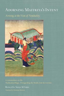 Adorning Maitreya's Intent - Kunrig, Rongton Sheja, and Bernert, Christian