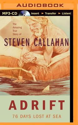 Adrift: 76 Days Lost at Sea - Callahan, Steven (Read by)