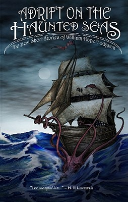 Adrift on the Haunted Seas: The Best Short Stories of