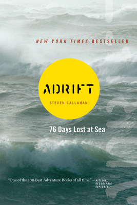 Adrift: Seventy-Six Days Lost at Sea - Callahan, Steven