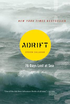 Adrift: Seventy-Six Days Lost at Sea - Callahan, Steven