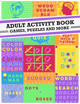 Adult Activity Book: An Adult Activity Book Featuring Coloring, Sudoku, Word Search And Dot-To-Dot - Adult Activity Book