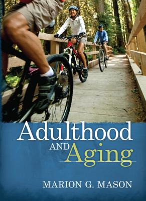 Adulthood and Aging - Mason, Marion G