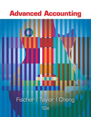 Advanced Accounting - Fischer, Paul M, M.D, and Tayler, William, and Cheng, Rita H