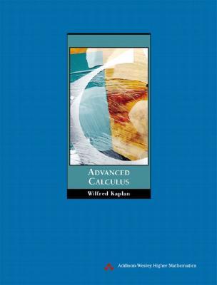 Advanced Calculus - Kaplan, Wilfred