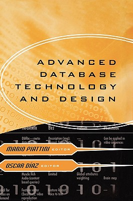 Advanced Database Technology and Design - Piattini, Mario (Editor), and Diaz, Oscar (Editor)