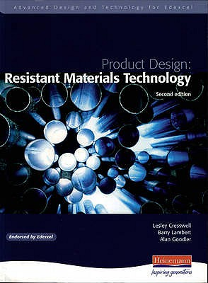 Advanced Design and Technology for Edexcel Product Design: Resistant Materials - Cresswell, Lesley (Editor), and Lambert, Barry, and Goodier, Alan