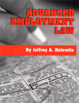 Advanced Employment Law - Helewitz, Jeffrey A, J.D.