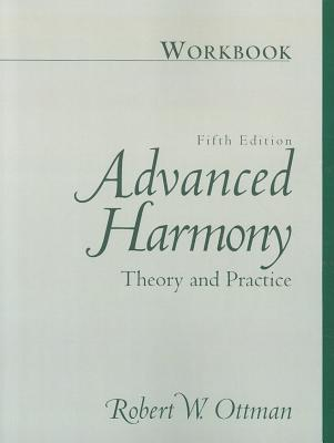 Advanced Harmony: Theory and Practice - Ottman, Robert W