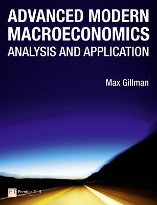 Advanced Modern Macroeconomics: Analysis and Application - Gillman, Max