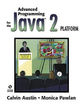 Advanced Programming for the Java 2 Platform (Book ) - Austin, Calvin, and Pawlan, Monica