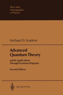 Advanced Quantum Theory: And Its Applications Through Feynman Diagrams - Scadron, Michael D