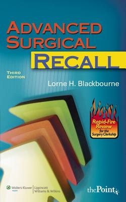 Advanced Surgical Recall - Blackbourne, Lorne H, MD, Facs