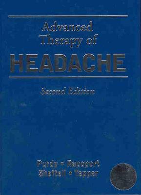 Advanced Therapy of Headache - Purdy, R Allan, M.D.