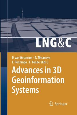 Advances in 3D Geoinformation Systems - Van Oosterom, Peter (Editor), and Zlatanova, Sisi (Editor), and Penninga, Friso (Editor)