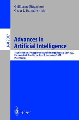 Advances in Artificial Intelligence: 16th Brazilian Symposium on Artificial Intelligence, Sbia 2002, Porto de Galinhas/Recife, Brazil, November 11-14, 2002, Proceedings - Bittencourt, Guilherme (Editor), and Ramalho, Geber L (Editor)