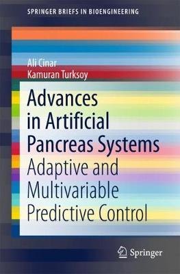 Advances in Artificial Pancreas Systems: Adaptive and Multivariable Predictive Control - Cinar, Ali, and Turksoy, Kamuran
