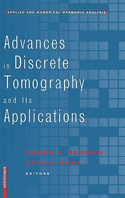 Advances in Discrete Tomography and Its Applications - Herman, Gabor T (Editor)