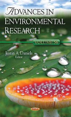 Advances in Environmental Research: Volume 56 - Daniels, Justin A. (Editor)