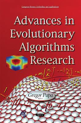 Advances in Evolutionary Algorithms Research: The State of the Class Volume 1: The State of the Class - Papa, Gregor, PhD, and Tittenbrun, Jacek