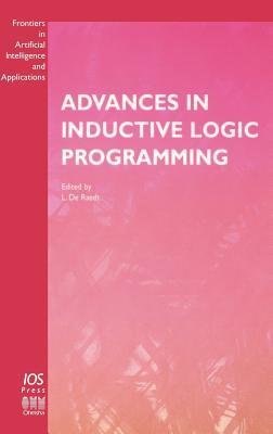 Advances in Inductive Logic Programming - Raedt, L De (Editor), and Raedt, Luc De
