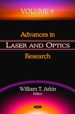 Advances in Laser & Optics Research: Volume 9 - Arkin, William T. (Editor)