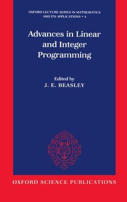 Advances in Linear and Integer Programming - Beasley, John Edward