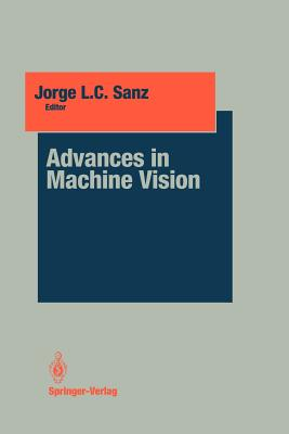 Advances in Machine Vision - Sanz, Jorge L C (Editor)
