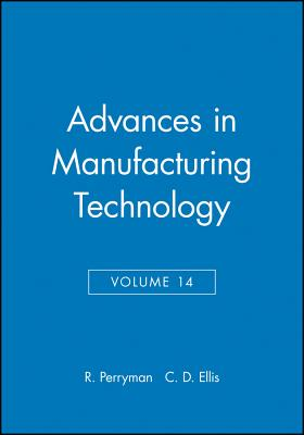 Advances in Manufacturing Technology - Perryman, R (Editor), and Ellis, C D (Editor)