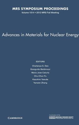 Advances in Materials for Nuclear Energy: Volume 1514 - Deo, Chaitanya S (Editor)