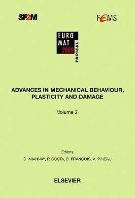 Advances in Mechanical Behaviour, Plasticity and Damage - Miannay, Dominique P, and Costa, P, and Franois, D