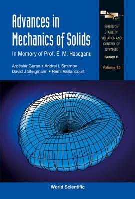 Advances in Mechanics of Solids: In Memory of Prof E M Haseganu - Steigmann, David J (Editor)