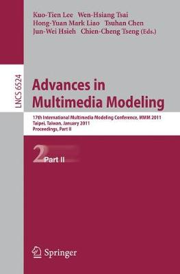 Advances in Multimedia Modeling: Part II: 17th International Multimedia Modeling Conference, MMM 2011, Taipei, Taiwan, January 5-7, 2011, Proceedings - Lee, Kuo-Tien (Editor), and Tsai, Wen-Hsiang (Editor), and Chen, Tsuhan (Editor)