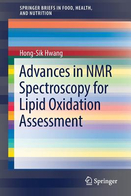 Advances in NMR Spectroscopy for Lipid Oxidation Assessment - Hwang, Hong-Sik