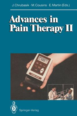 Advances in Pain Therapy II - Chrubasik, Joachim (Editor), and Cousins, M J (Editor), and Martin, E (Editor)