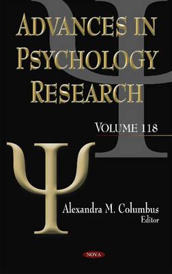 Advances in Psychology Research: Volume 118 - Columbus, Alexandra M. (Editor)