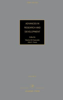 Advances in Research and Development, Volume 23: Modeling of Film Deposition for Microelectronic Applications - Francombe, Maurice H (Editor), and Vossen, John L (Editor)