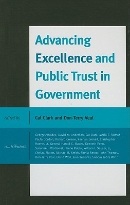 Advancing Excellence and Public Trust in Government - Clark, Cal, and Amedee, George (Contributions by), and Anderson, David, Dr. (Contributions by)