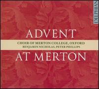 Advent at Merton - Anna Steppler (organ); Christopher Watson (tenor); Emily Tann (soprano); Jeremy Kenyon (alto);...
