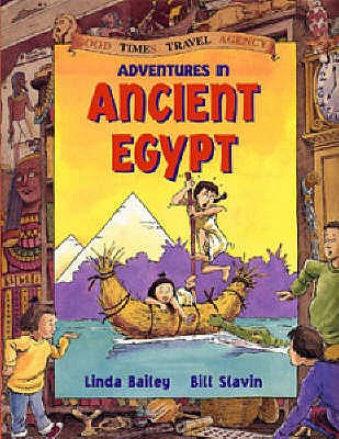 Adventures in Ancient Egypt - Bailey, Linda, and Slavin, Bill