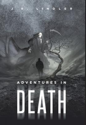 Adventures in Death - Lindler, J R