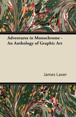 Adventures in Monochrome - An Anthology of Graphic Art - Laver, James