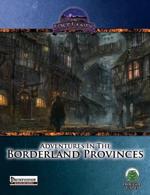Adventures in the Borderland Provinces - Pathfinder - Marmell, Ari, and Pryor, Anthony, and Bernstein, Eytan