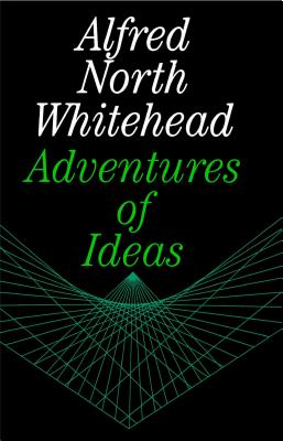 Adventures of Ideas - Whitehead, Alfred North