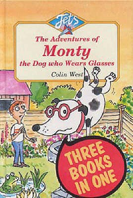 "Adventures of Monty, the Dog Who Wears Glasses: ""Monty, the Dog Who Wears Glasses"", ""Monty Bites Back"", ""Monty Must be Magic"" -"