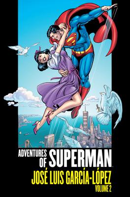 Adventures of Superman: Jose Luis Garcia-Lopez Vol. 2 - Various