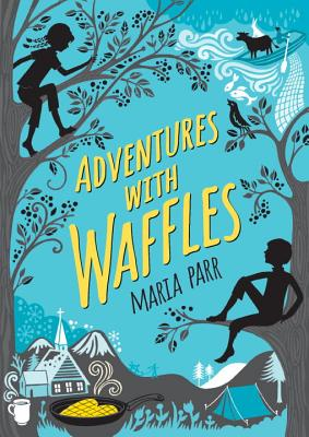 Adventures with Waffles - Parr, Maria