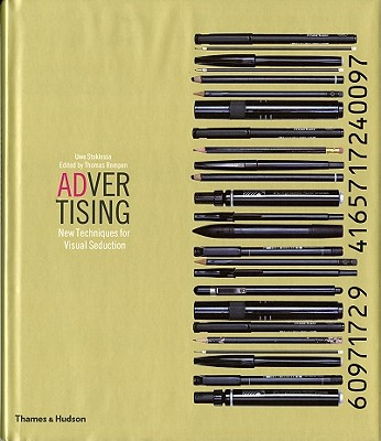 Advertising: New Techniques for Visual Seduction - Stoklossa, Uwe, and Rempen, Thomas (Editor)
